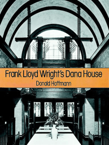 Frank Lloyd Wright's Dana House: The Illustrated Story of an Architectural Masterpiece