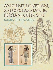 Ancient Egyptian, Mesopotamian & Persian Costume