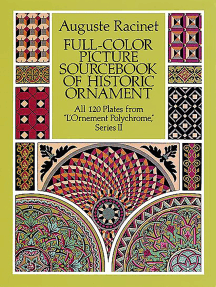 "Full-Color Picture Sourcebook of Historic Ornament: All 120 Plates from ""L'Ornement Polychrome,"" Series II"