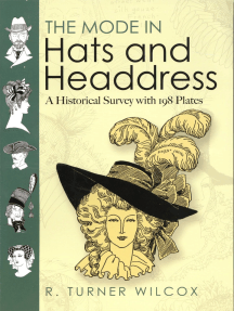 The Mode in Hats and Headdress: A Historical Survey with 198 Plates