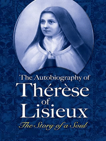 The Autobiography of Thérèse of Lisieux: The Story of a Soul