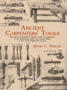 Ancient Carpenters' Tools: Illustrated and Explained, Together with the Implements of the Lumberman, Joiner and Cabinet-Maker i