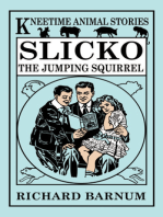 Slicko, the Jumping Squirrel