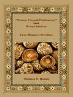 """Funny Fungal Diplomacy"" and Other Stories"