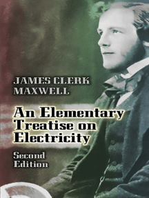 An Elementary Treatise on Electricity: Second Edition