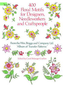 400 Floral Motifs for Designers, Needleworkers and Craftspeople