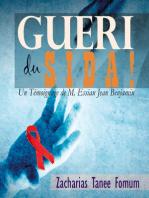 Gueri Du Sida! (un Témoignage De M. Essian Jean Benjamin)