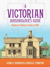 A Victorian Housebuilder's Guide: Woodward's National Architect of 1869