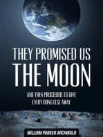 They Promised Us the Moon (And Then Proceeded to Give Everything Else Away)
