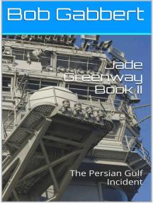 Jade Greenway Book II: The Persian Gulf Incident
