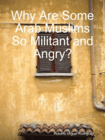 Why Are Some Arab Muslims So Militant and Angry?
