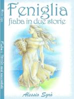 Feniglia (fiabe in due storie)