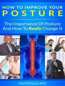 How To Improve Your Posture: The Importance of Posture and How To Really Change It