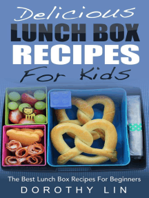 Delicious Lunch Box Recipes For Kids: The Best Lunch Box Recipes For Beginners