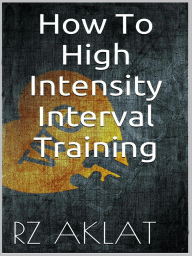 How To High Intensity Interval Training