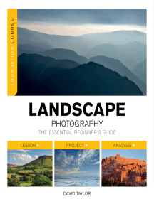 Foundation Course: Landscape Photography: The Essential Beginners Guide