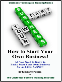 How to Start Your Own Business!: Business Techniques Training Series