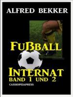 Alfred Bekker Fußball Internat Band 1 und 2