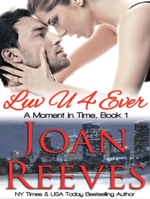 LuvU4Ever: A Moment in Time Romance, #1
