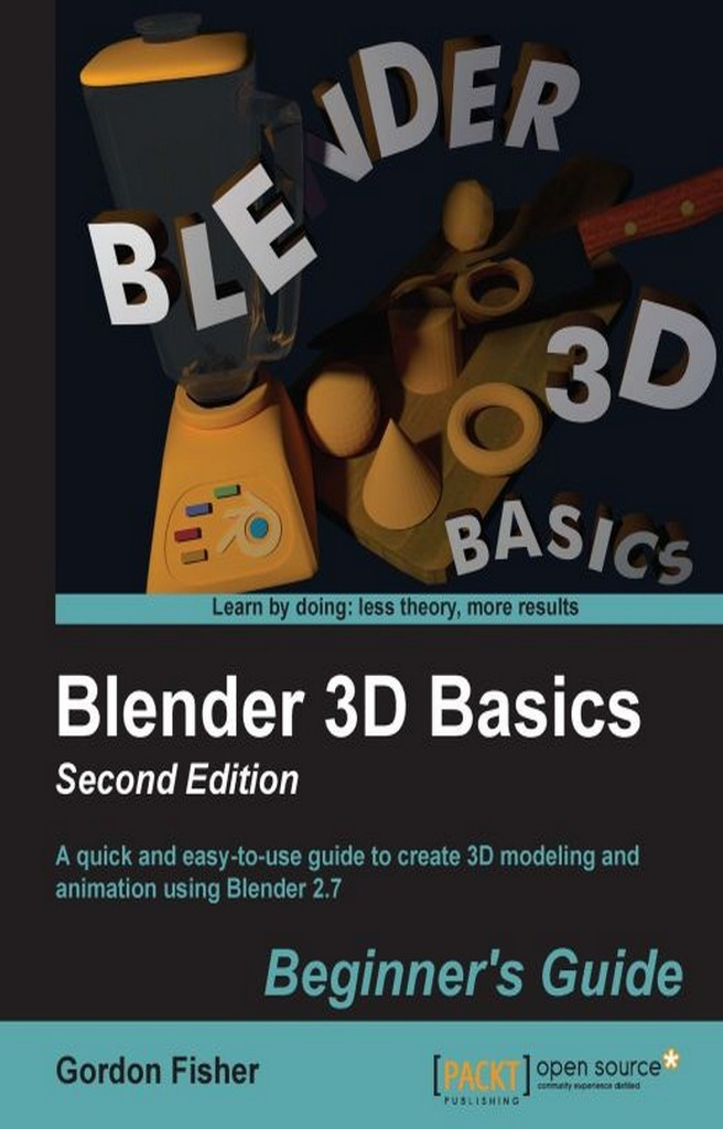 Blender 3D Basics Beginner's Guide Second Edition by Gordon Fisher - Read  Online