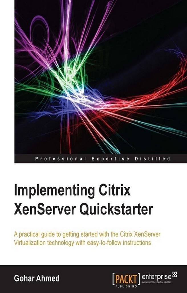 Implementing Citrix XenServer Quickstarter by Gohar Ahmed