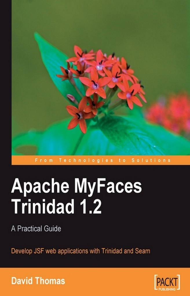 Apache myfaces trinidad 1. 2: a practical guide by david thomas by.
