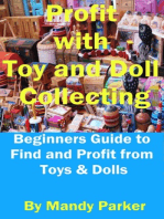 Profit with Toy and Doll Collecting: Beginners Guide to Find and Profit from Toys & Dolls