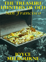 The Treasure Hunters Of Old San Francisco