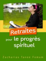 Retraites Pour Le Progrès Spirituel