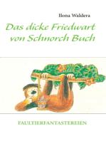 Das dicke Friedwart von Schnorch Buch