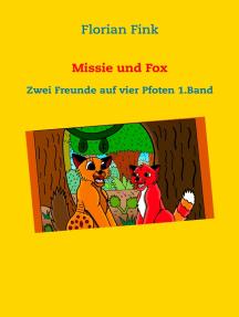 Missie und Fox: Zwei Freunde auf vier Pfoten 1. Band
