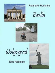 Berlin - Wolgograd: Eine Radreise
