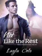 Not Like the Rest (Not a Werewolf Fairy Tale, #1)