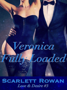 Veronica Fully Loaded (Love & Desire, #3)