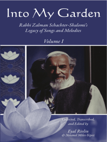 Into My Garden: Rabbi Zalman Schachter-Shalomi's Legacy of Songs and Melodies: Volume I