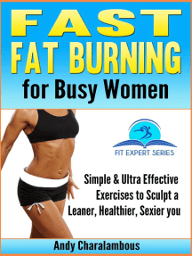 Fast Fat Burning For Busy Women - Exercises To Sculpt A Leaner, Healthier, Sexier You: Fit Expert Series, #7