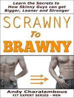 Scrawny To Brawny - How Skinny Guys Can Get Bigger, Leaner And Stronger