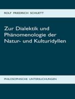 Zur Dialektik und Phänomenologie der Natur- und Kulturidyllen