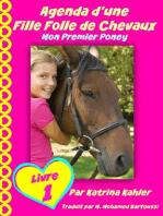 Agenda d'une Fille Folle de Chevaux Mon Premier Poney Livre 1