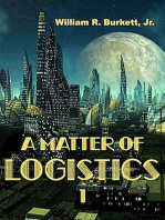 A Matter of Logistics (Volume I)
