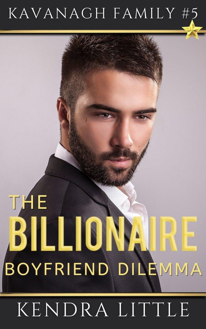 Read The Billionaire Boyfriend Dilemma Online By Kendra Little Books