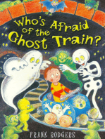 Who's Afraid of the Ghost Train?
