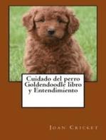 Cuidado del perro Goldendoodle libro y Entendimiento
