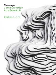 Message Communication Arts Research: Mapping Eclecticism through Practice