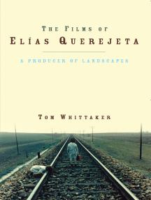 The Films of Elias Querejeta: A Producer of Landscapes