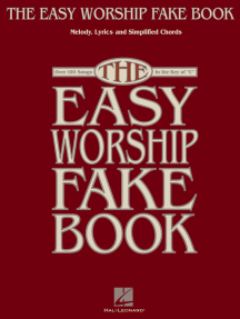 The Easy Worship Fake Book: Over 100 Songs in the Key of C