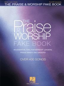 The Praise & Worship Fake Book - Sheet Music - Read Online