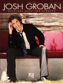 Josh Groban: Original Keys for Singers