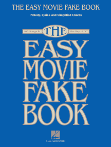 The Easy Movie Fake Book (Songbook): 100 Songs in the Key of C
