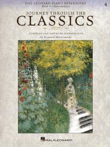 Journey Through the Classics: Book 4 Intermediate: Hal Leonard Piano Repertoire